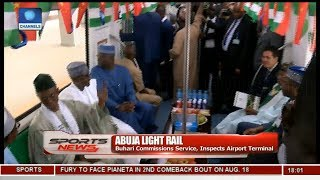 Buhari Commissions Abuja Light Rail Service, Inspects Airport Terminal