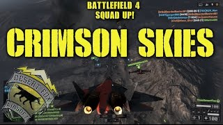BattleField 4 Squad Up! Crimson Skies (Flying with XFactor)