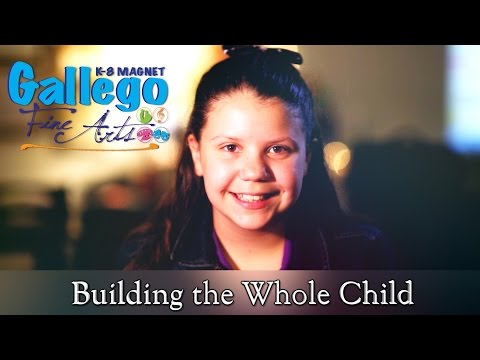 Gallego Intermediate Fine Arts Magnet School:  Building the Whole Child