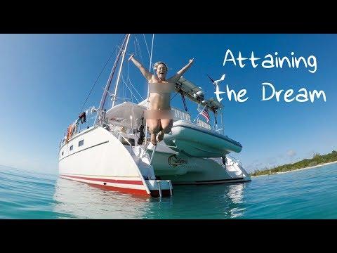 Attaining the Dream - Lazy Gecko Sailing VLOG 97