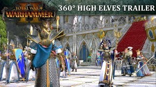 Total War: WARHAMMER 2 - 360° High Elves Launch Trailer