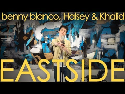 benny blanco, Halsey & Khalid - Eastside [cover]