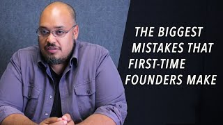 The Biggest Mistakes First-Time Founders Make - Michael Seibel