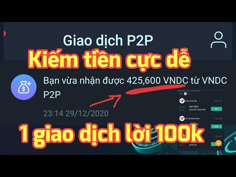 VNDC - Kiếm 500k đơn giản với giao dịch P2P - Phần 1