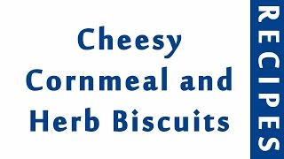 Cheesy Cornmeal and Herb Biscuits  MOST POPULAR BREAD RECIPES  RECIPES LIBRARY
