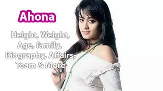 Ahona Biography, Age, Height, Weight, Husband & Wiki