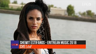 LYE.tv - Shewit Estifanos - Sye | ስየ - LYE Behind the Scenes 2018 - Eritrean music 2018