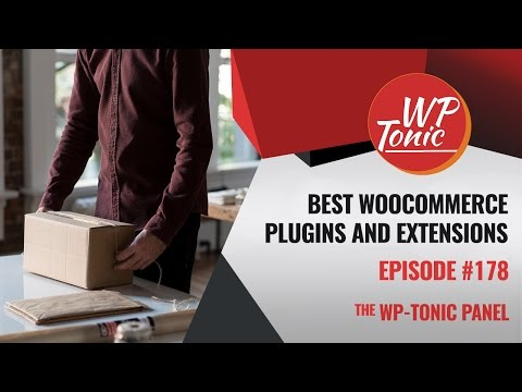 178 WP-Tonic: Best WooCommerce Plugins and Extensions