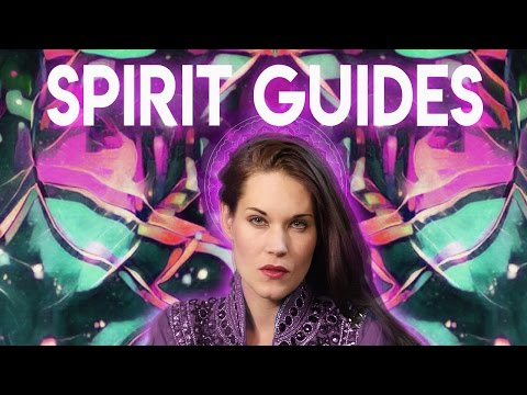 What are Spirit Guides? - Teal Swan