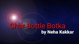 Char Bottle Botka by Neha Kakkar Iive performance on the stage