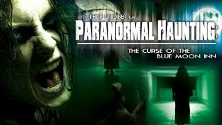 Repeat youtube video Paranormal Haunting: Curse of the Blue Moon Inn  Horror, Supernatural, Paranormal FREE MOVIE