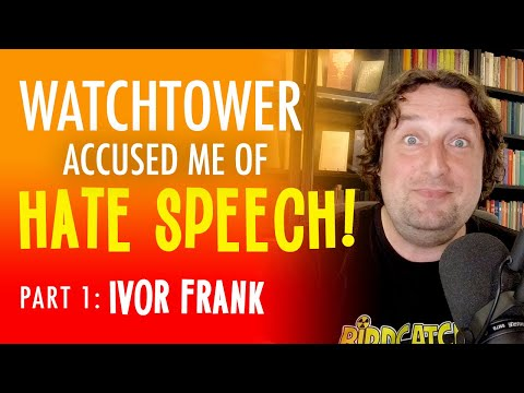 Watchtower Accused Me Of Hate Speech! - Part 1