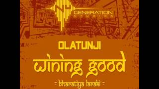 Olatunji - Wining Good (Bharati Laraki) | March 2014 | Nu Generation Studios