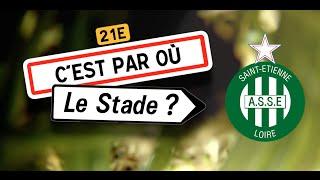 C'est par où le stade ? Ép.1 AS Saint-Étienne