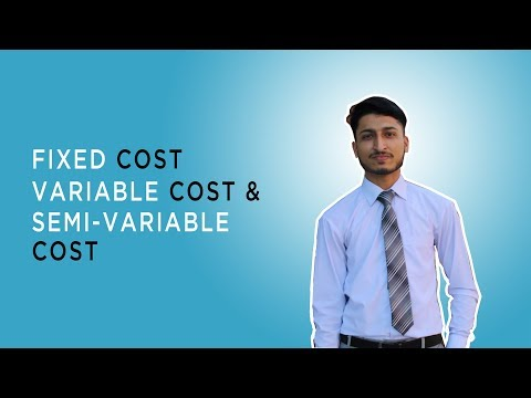 Fixed Cost, Variable Cost And Semi-Variable Cost Explained