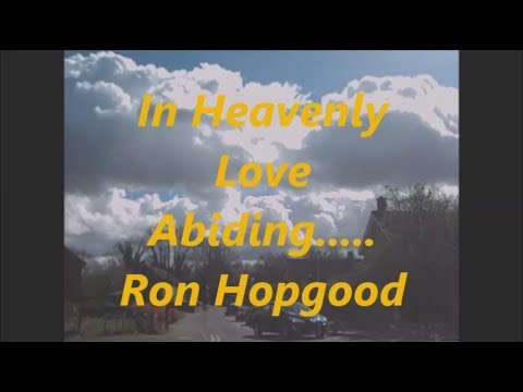 In Heavenly Love Abiding (with Lyrics)