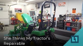Level1 News April 2 2019: She Thinks My Tractor's Repairable