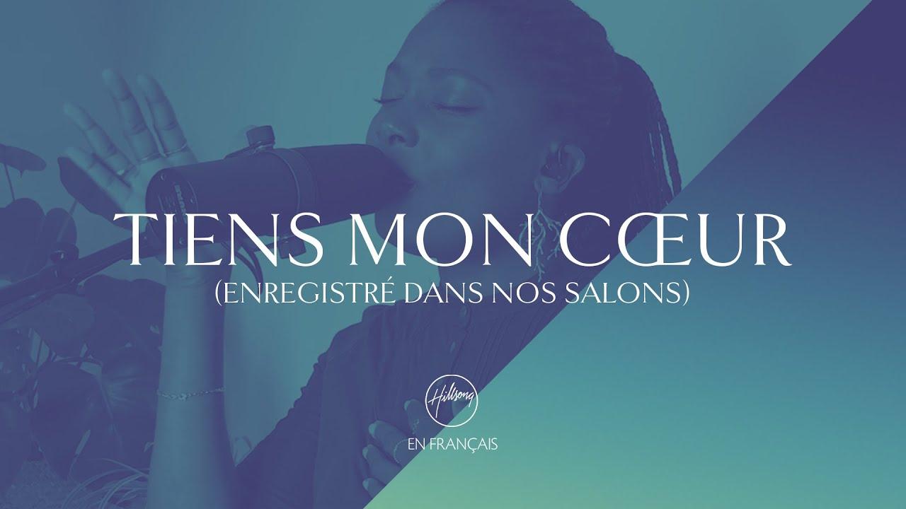 Tiens mon cœur (Enregistré dans nos salons) | Hillsong En Français