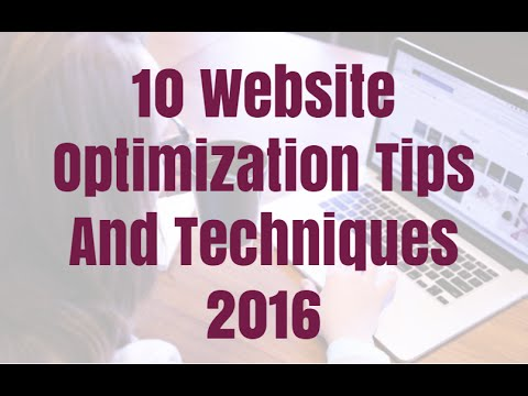 10 Website Optimization Tips And Techniques 2016