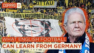 Ultras Billionaires and Protests What English football must learn from Germany