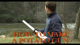 How To Make A Potato Gun (Higher Quality)
