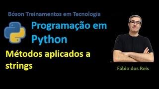 08.1 - Python - Strings 02 - Métodos aplicados a strings