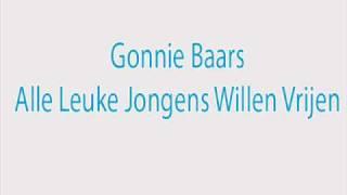 Gonnie Baars - Alle Leuke Jongens Willen Vrijen