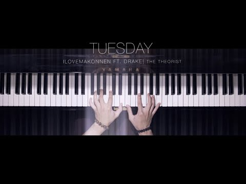 ILOVEMAKONNEN Ft. Drake - Tuesday | The Theorist Piano Cover