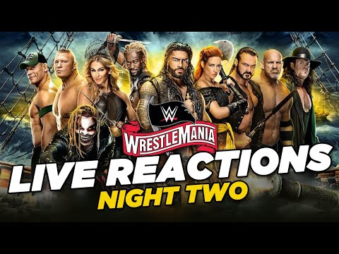WWE WrestleMania 36: Live Reactions Night Two