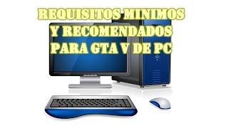REQUISITOS MÍNIMOS Y RECOMENDADOS PARA GTA V DE PC