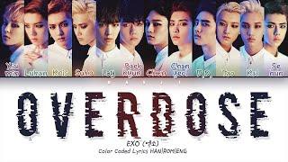 EXO 엑소 'Overdose' 중독  | Color Coded Lyrics HAN|ROM|ENG