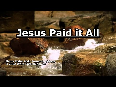 Jesus Paid it All - Fernando Ortega - Lyrics