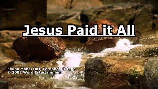 Download lagu Jesus Paid it All - Fernando Ortega - Lyrics