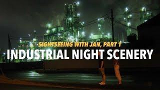 Factories at Night in Tokuyama (Shunan), Japan   Sightseeing with Jan pt. 1