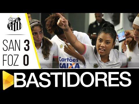Sereias da Vila 3 x 0 Foz Cataratas | BASTIDORES | Brasileirão (13/03/17)