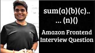 sum(1)(2)(3)(4)..( n)() | Amazon UI/Frontend Javascript Interview Question