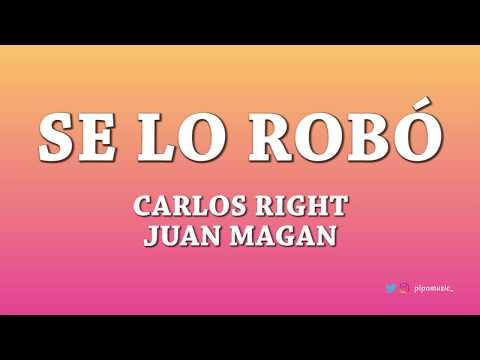 Se lo robó – Carlos Right ft Juan Magan [Letra]