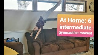 How To Learn Gymnąstics At Home | 6 Intermediate Gymnastics Moves!