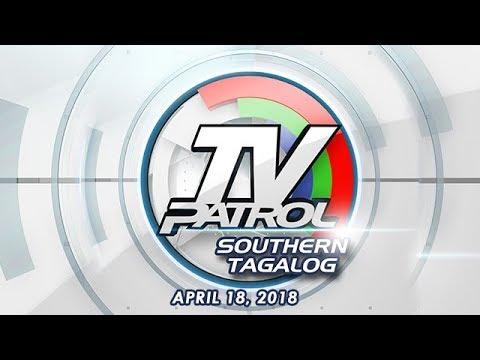 TV Patrol Southern Tagalog - Apr 18, 2018