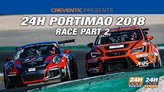 Hankook 24H PORTIMAO 2018 - Race Part 2