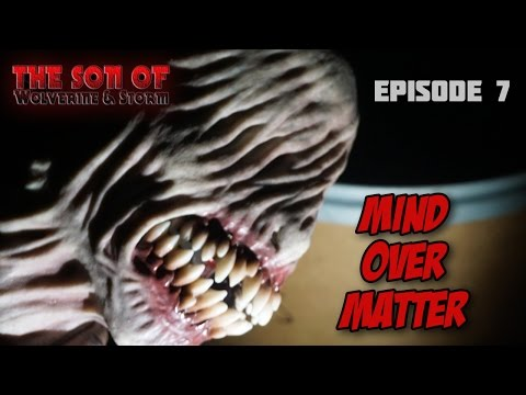 The Son of Wolverine and Storm | Episode7 | Mind Over Matter