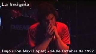 La Insignia & Maxi López - Bajo