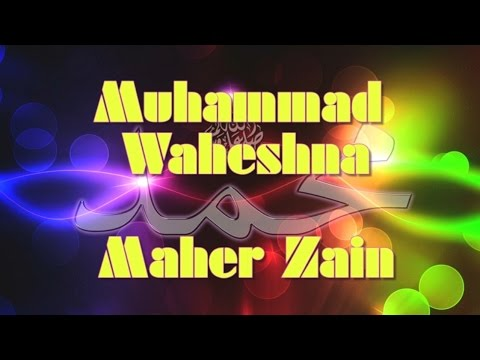 Maher Zain  -  Waheshna (Muhammad SAW)  (Song & Lyrics)