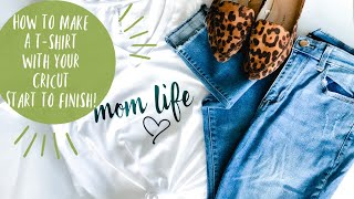 HOW TO MAKE A T-SHIRT WITH CRICUT   Start to Finish Easy DIY T-Shirt!