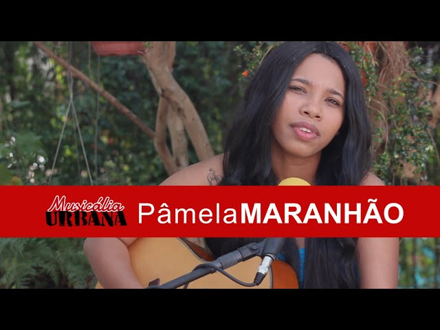 Pâmela Maranhão - Manhã Nasceu | Musicália Urbana