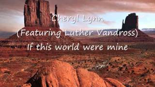 Cheryl Lynn (Featuring Luther Vandross) - If this world were mine.wmv