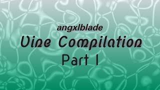 Vine Compilation Part 1 | Pre-SVP
