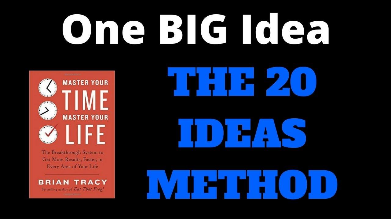 One BIG Idea The 20 Ideas Method
