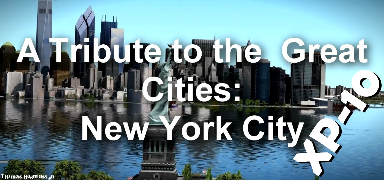 A Tribute to the Great Cities : New York City (X-plane 10)