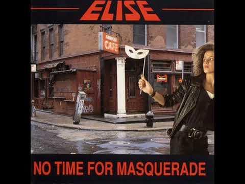 Elise No Time For Masquerade (FULL ALBUM) HQ